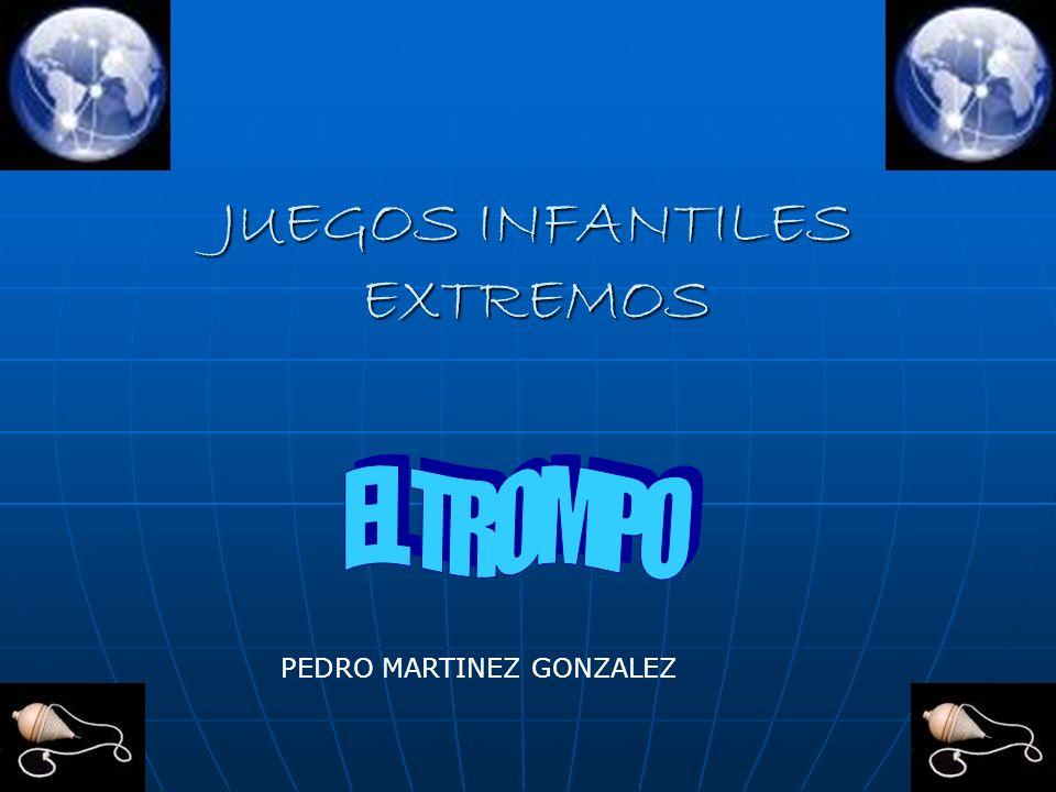 JUEGOS INFANTILES EXTREMOS PEDRO MARTINEZ GONZALEZ