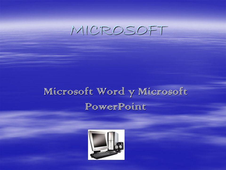 MICROSOFT Microsoft Word y Microsoft PowerPoint