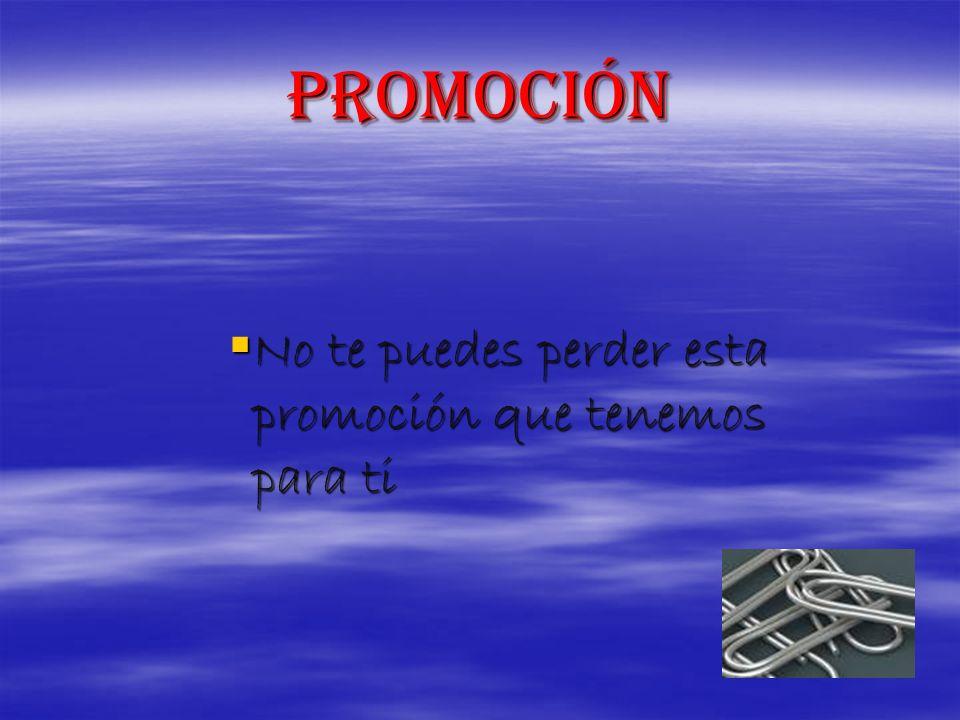 promoción No te puedes perder esta promoción que tenemos para ti No te puedes perder esta promoción que tenemos para ti