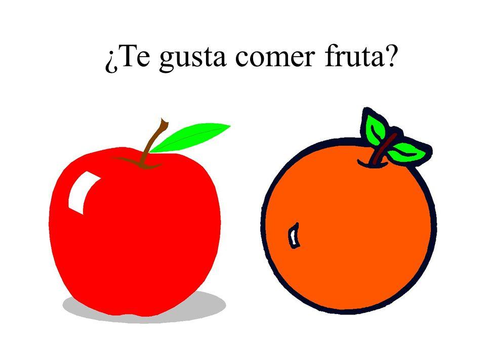 ¿Te gusta comer fruta?
