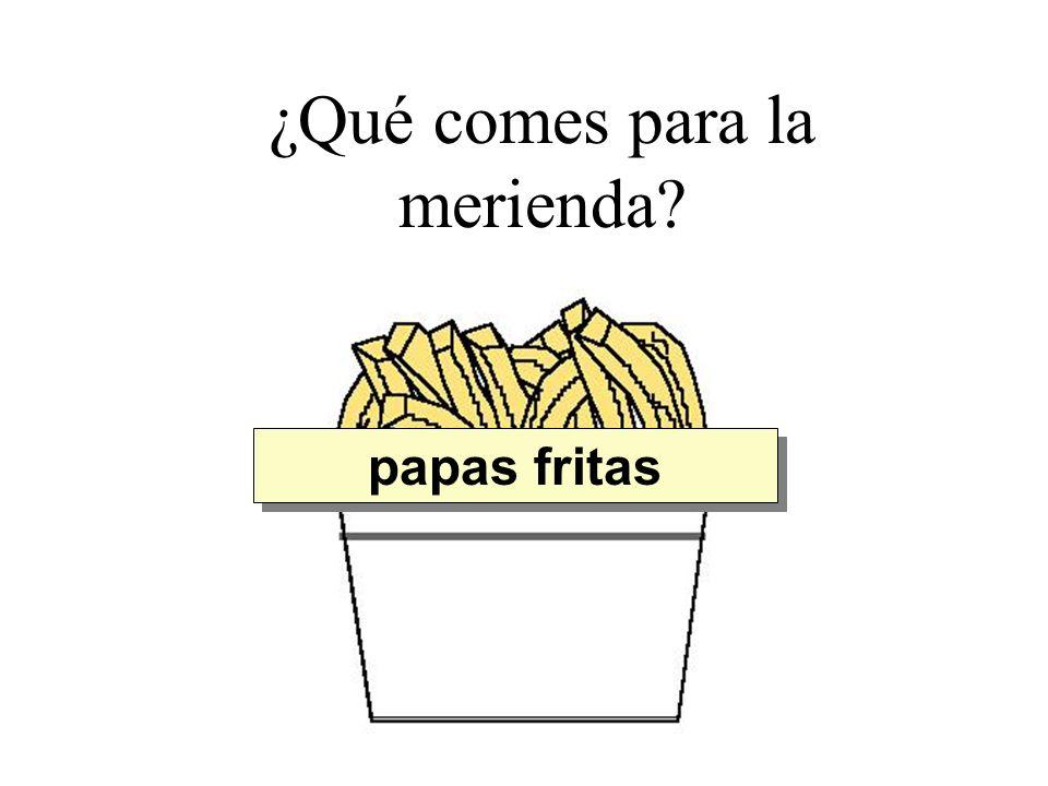 ¿Qué comes para la merienda? papas fritas