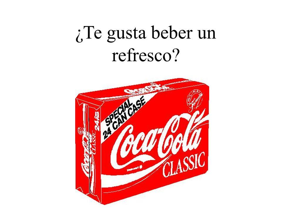 ¿Te gusta beber un refresco?