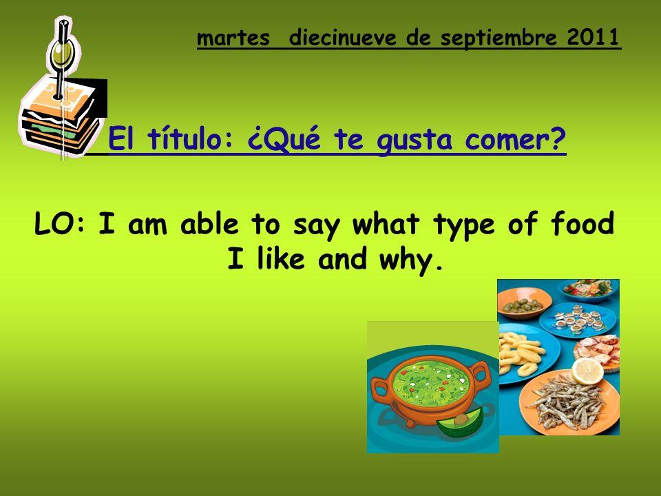 martes diecinueve de septiembre 2011 El título: ¿Qué te gusta comer.