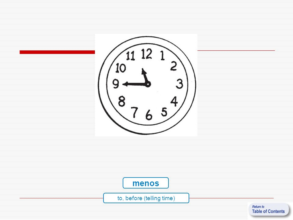 menos to, before (telling time)