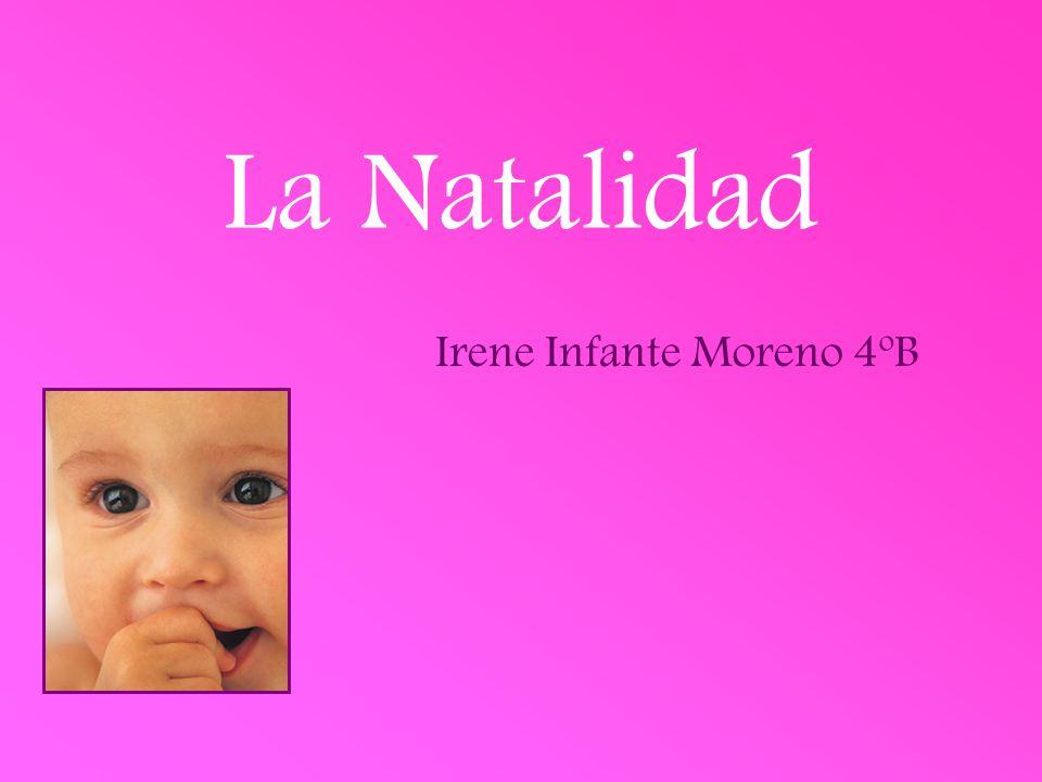 La Natalidad Irene Infante Moreno 4ºB