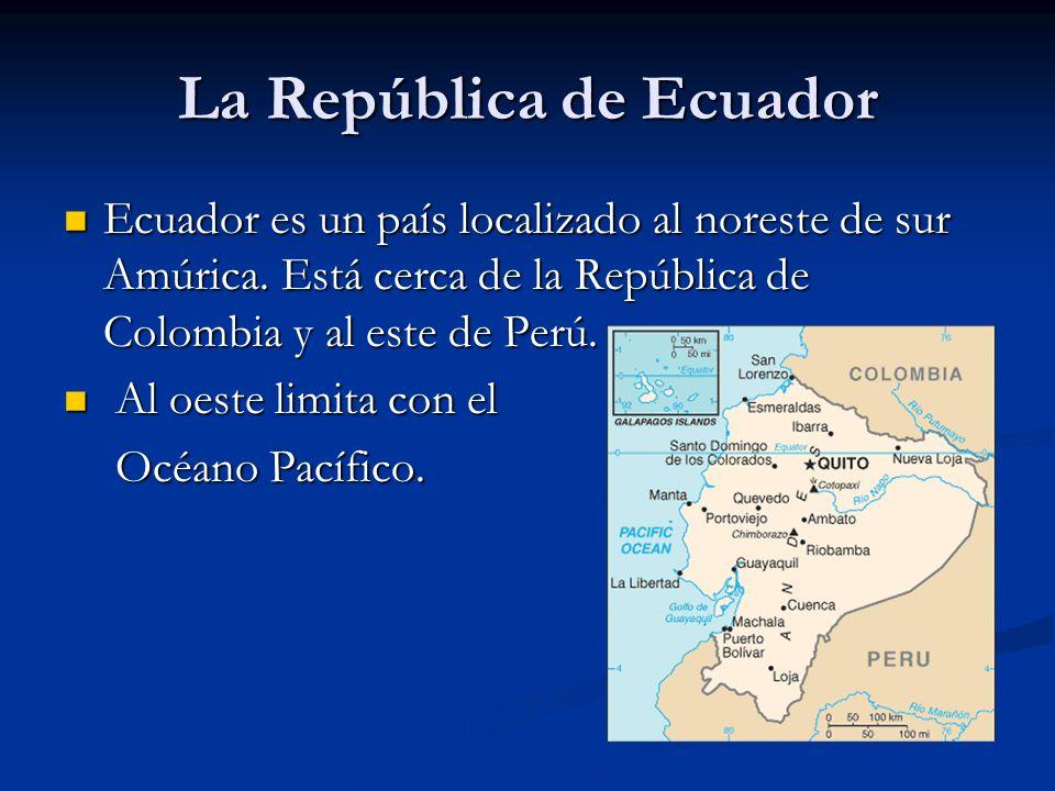Ecuador es un país localizado al noreste de sur Amúrica. Está cerca de la República de Colombia y al este de Perú. Ecuador es un país localizado al no