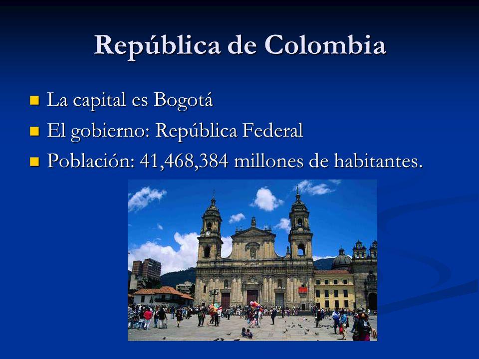 La capital es Bogotá La capital es Bogotá El gobierno: República Federal El gobierno: República Federal Población: 41,468,384 millones de habitantes.