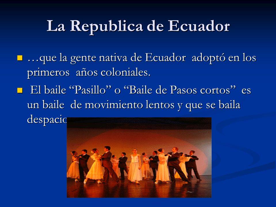 La Republica de Ecuador …que la gente nativa de Ecuador adoptó en los primeros años coloniales. …que la gente nativa de Ecuador adoptó en los primeros