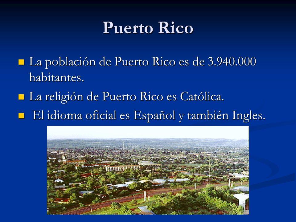 Puerto Rico La población de Puerto Rico es de 3.940.000 habitantes. La población de Puerto Rico es de 3.940.000 habitantes. La religión de Puerto Rico