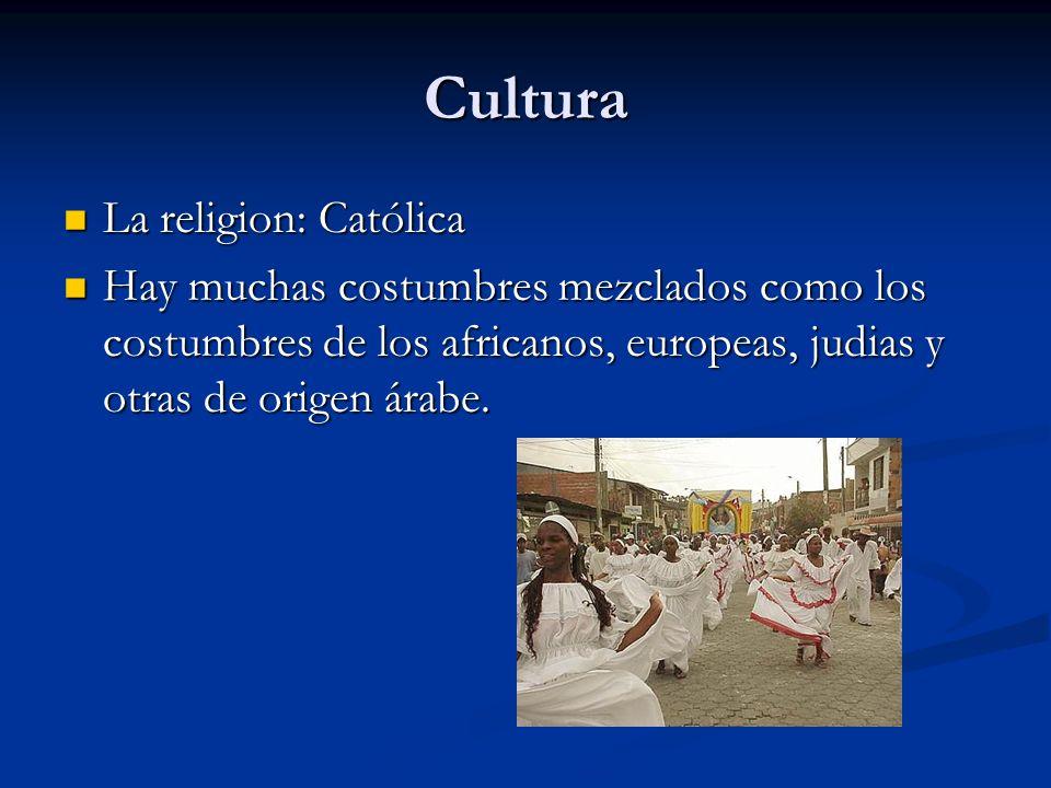 Cultura La religion: Católica La religion: Católica Hay muchas costumbres mezclados como los costumbres de los africanos, europeas, judias y otras de
