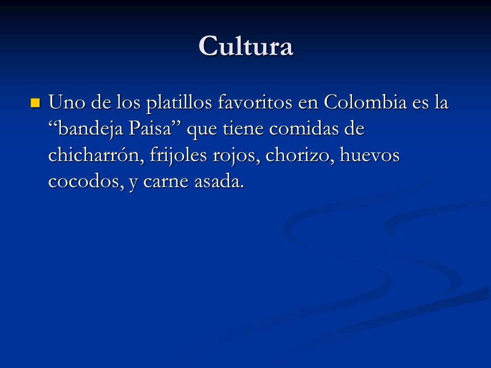 Cultura Uno de los platillos favoritos en Colombia es la bandeja Paisa que tiene comidas de chicharrón, frijoles rojos, chorizo, huevos cocodos, y car
