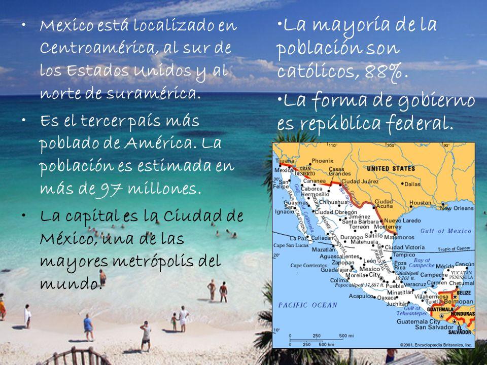 Mexico está localizado en Centroamérica, al sur de los Estados Unidos y al norte de suramérica. Es el tercer país más poblado de América. La población