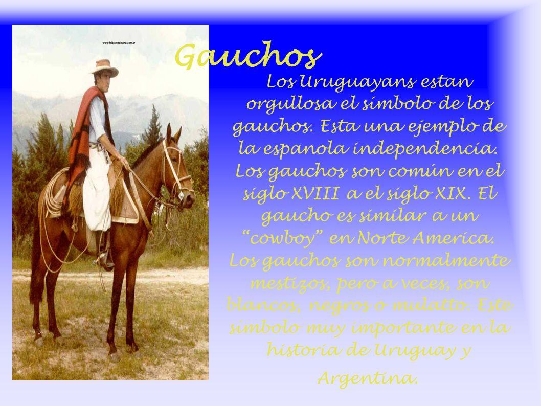 Los Uruguayans estan orgullosa el símbolo de los gauchos.