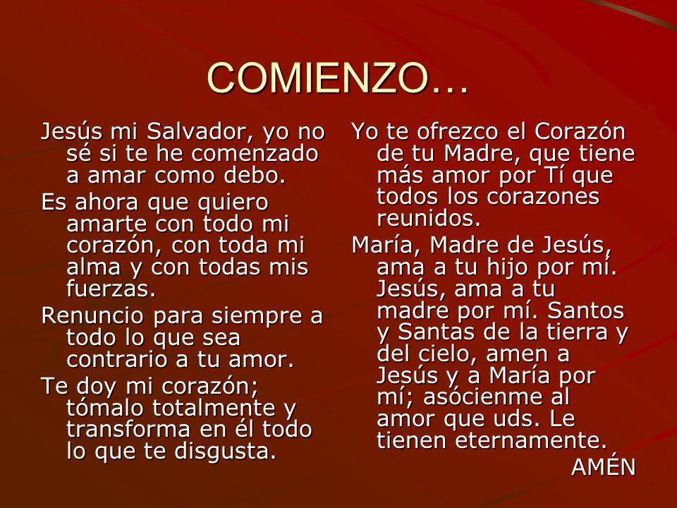 COMIENZO… Jesús mi Salvador, yo no sé si te he comenzado a amar como debo. Es ahora que quiero amarte con todo mi corazón, con toda mi alma y con toda