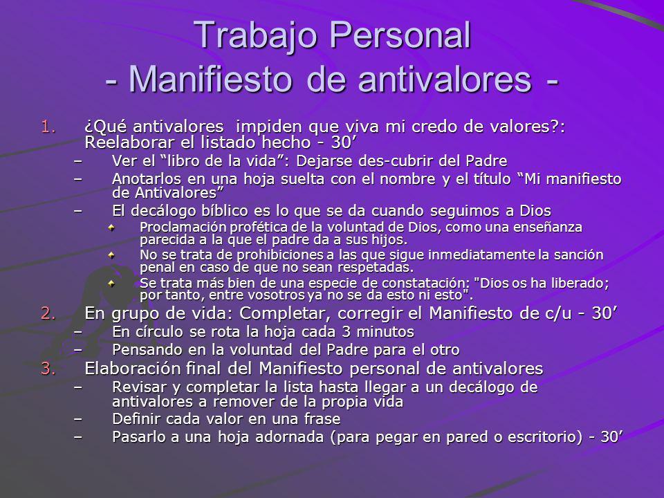 Trabajo Personal - Manifiesto de antivalores - 1.¿ Qué antivalores impiden que viva mi credo de valores?: Reelaborar el listado hecho - 30 –V–V–V–Ver