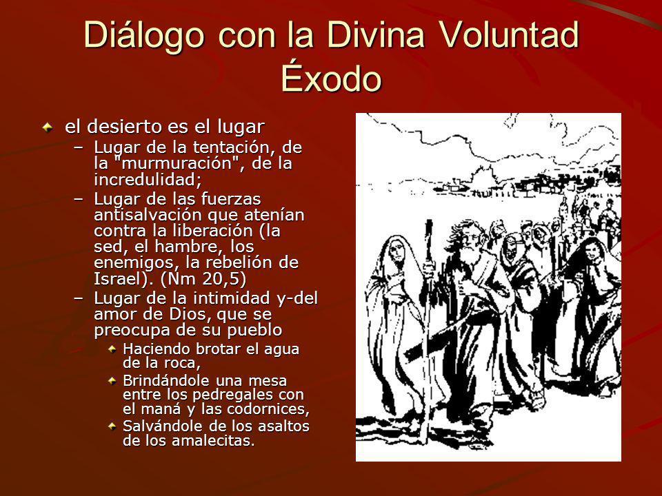 Diálogo con la Divina Voluntad Éxodo el desierto es el lugar –Lugar de la tentación, de la
