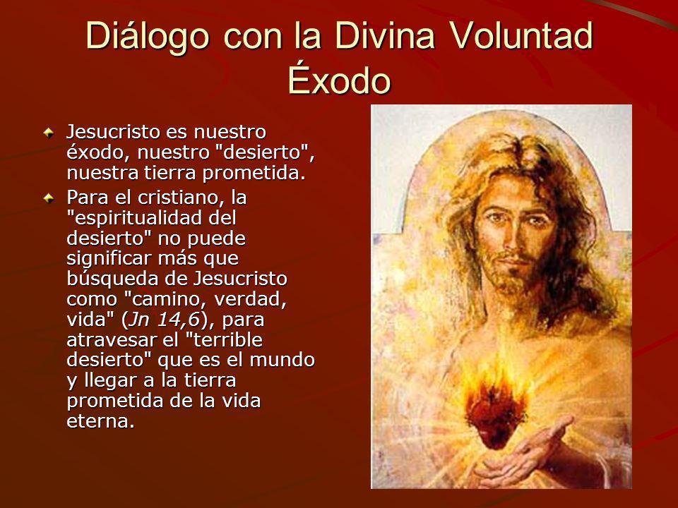 Diálogo con la Divina Voluntad Éxodo Jesucristo es nuestro éxodo, nuestro