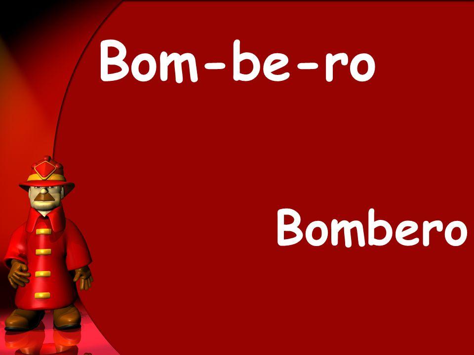 Bom-be-ro Bombero