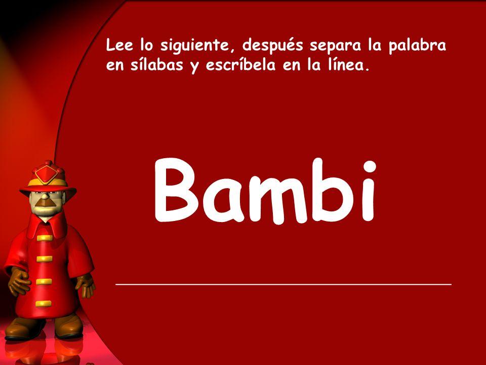 Bambi Lee lo siguiente, después separa la palabra en sílabas y escríbela en la línea.