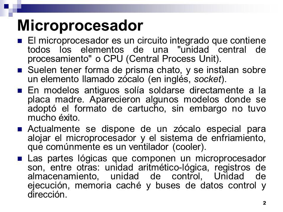 2 El microprocesador es un circuito integrado que contiene todos los elementos de una