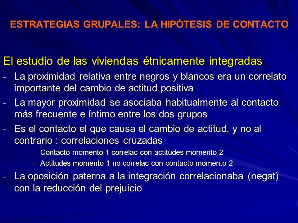 ESTRATEGIAS GRUPALES: LA HIPÓTESIS DE CONTACTO El estudio de las viviendas étnicamente integradas - La proximidad relativa entre negros y blancos era