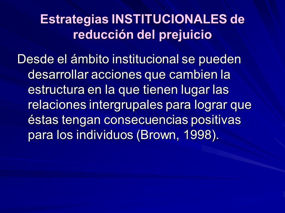 Desde el ámbito institucional se pueden desarrollar acciones que cambien la estructura en la que tienen lugar las relaciones intergrupales para lograr