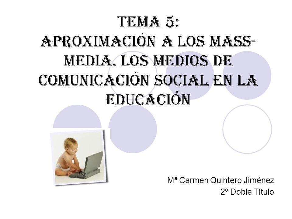 TEMA 5: APROXIMACIÓN A LOS MASS- MEDIA.