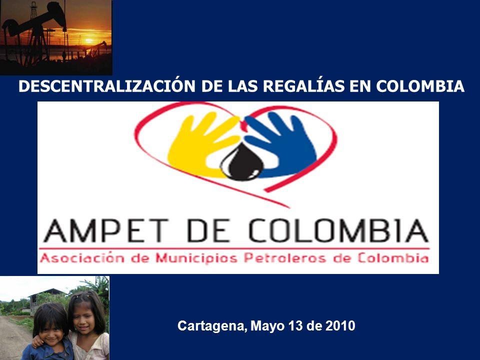 Barrancabermeja, Abril 24 de 2009. Cartagena, Mayo 13 de 2010 DESCENTRALIZACIÓN DE LAS REGALÍAS EN COLOMBIA