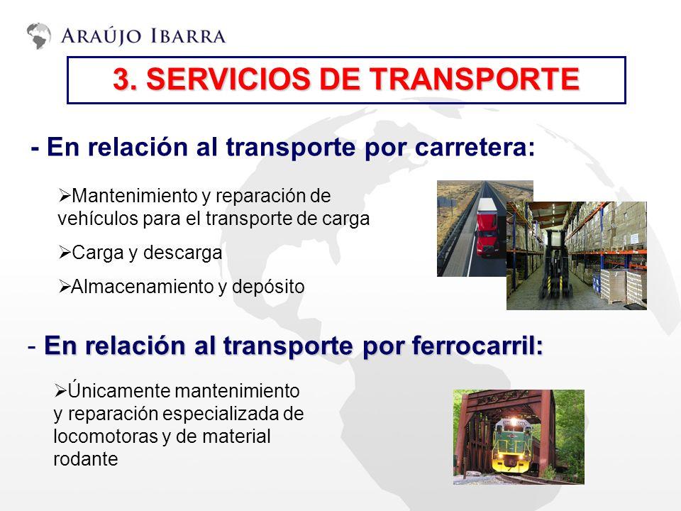 Mantenimiento y reparación de vehículos para el transporte de carga Carga y descarga Almacenamiento y depósito 3. SERVICIOS DE TRANSPORTE - En relació