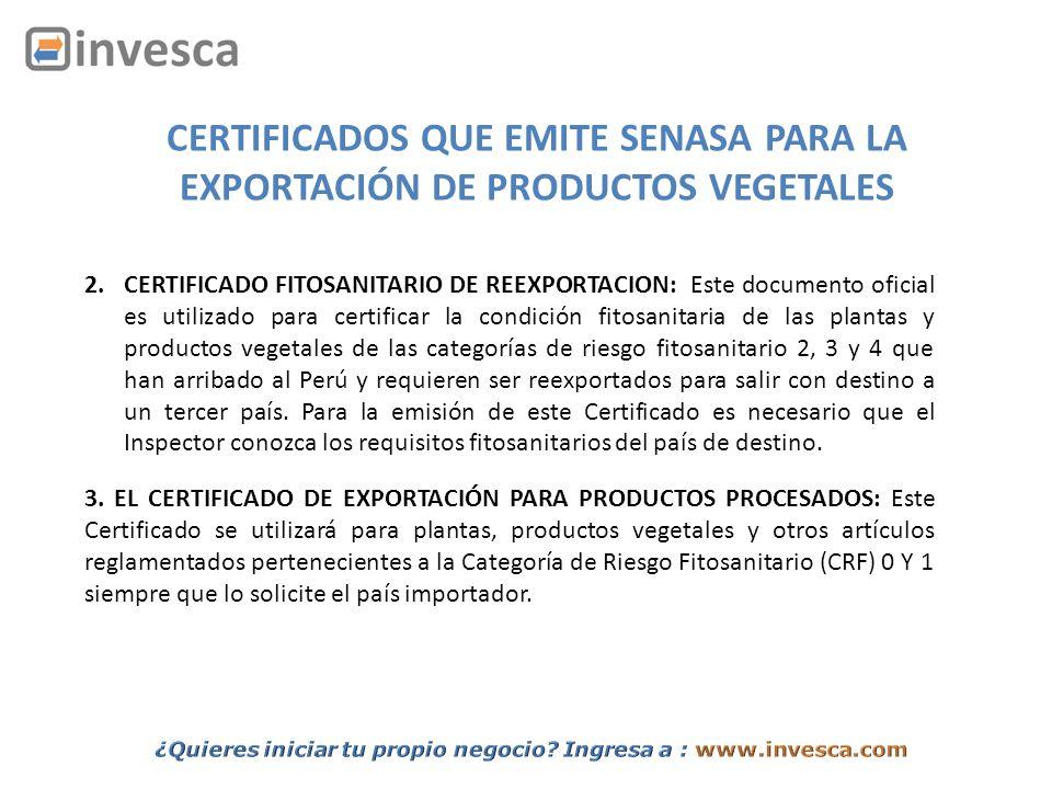 CERTIFICADOS QUE EMITE SENASA PARA LA EXPORTACIÓN DE PRODUCTOS VEGETALES 3. EL CERTIFICADO DE EXPORTACIÓN PARA PRODUCTOS PROCESADOS: Este Certificado