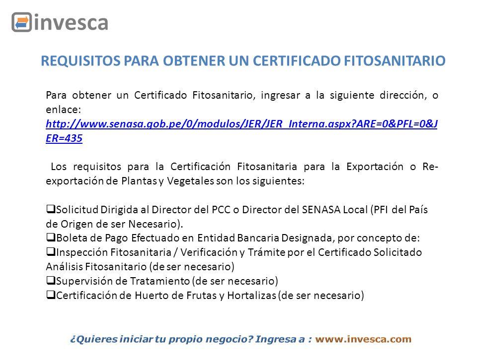 REQUISITOS PARA OBTENER UN CERTIFICADO FITOSANITARIO Para obtener un Certificado Fitosanitario, ingresar a la siguiente dirección, o enlace: http://ww