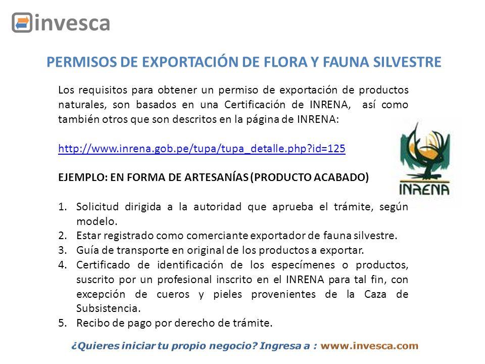 PERMISOS DE EXPORTACIÓN DE FLORA Y FAUNA SILVESTRE Los requisitos para obtener un permiso de exportación de productos naturales, son basados en una Ce