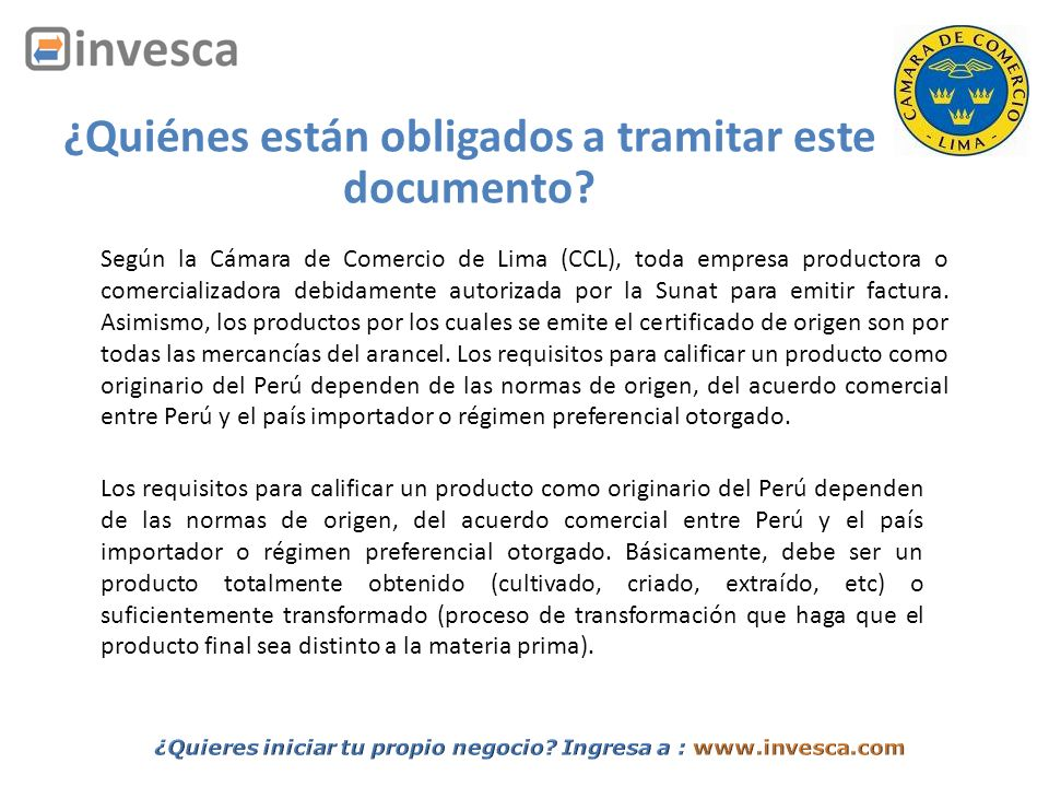 Según la Cámara de Comercio de Lima (CCL), toda empresa productora o comercializadora debidamente autorizada por la Sunat para emitir factura. Asimism