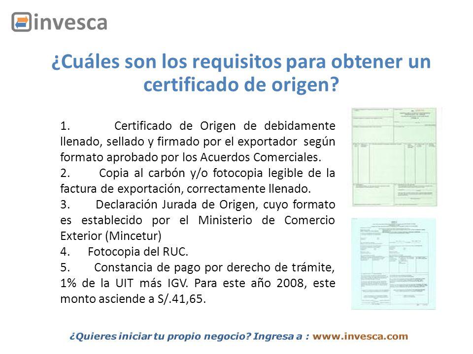 1. Certificado de Origen de debidamente llenado, sellado y firmado por el exportador según formato aprobado por los Acuerdos Comerciales. 2. Copia al