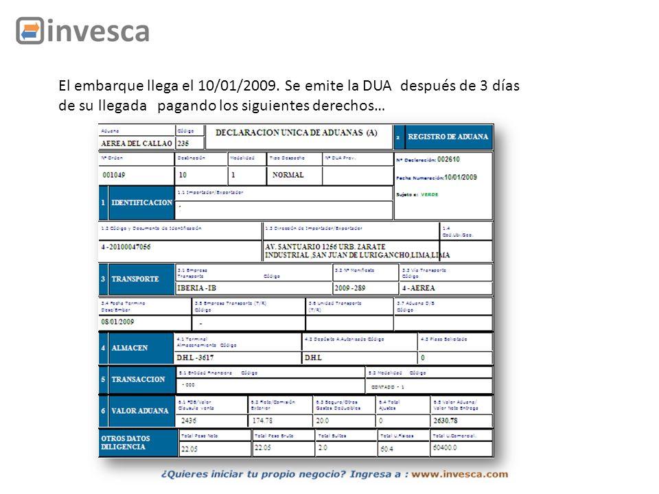 El embarque llega el 10/01/2009. Se emite la DUA después de 3 días de su llegada pagando los siguientes derechos…