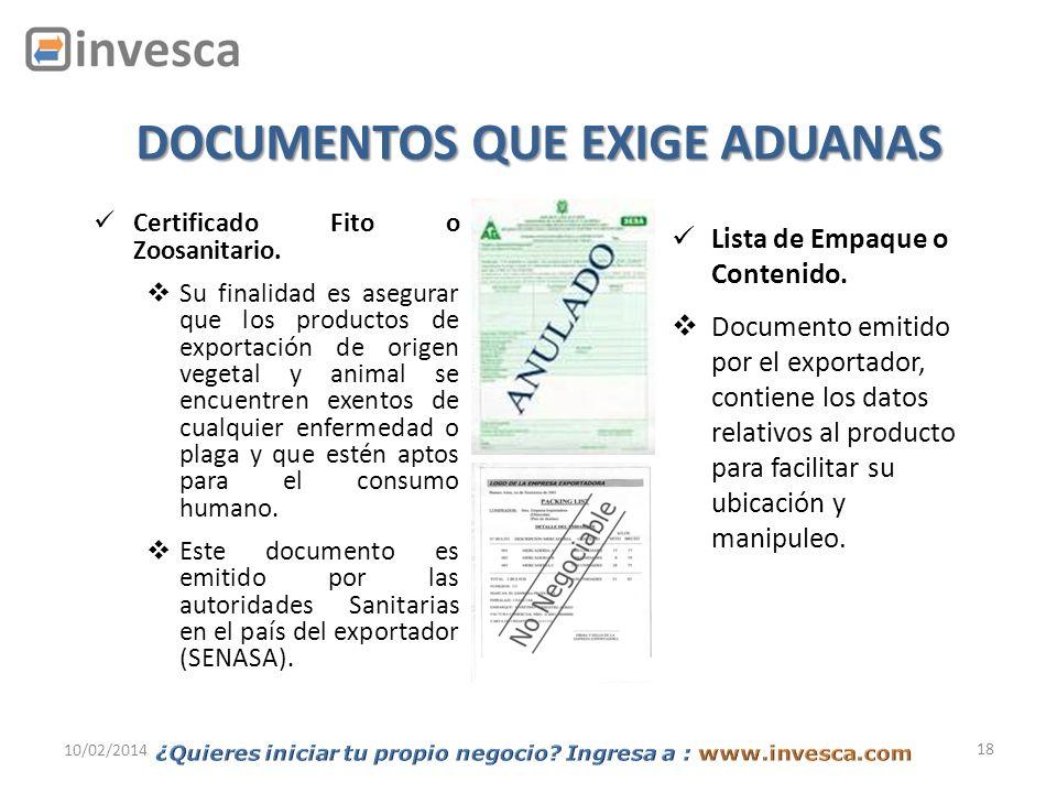 18 10/02/2014 Certificado Fito o Zoosanitario. Su finalidad es asegurar que los productos de exportación de origen vegetal y animal se encuentren exen