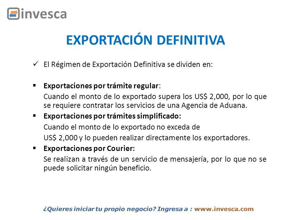 El Régimen de Exportación Definitiva se dividen en: Exportaciones por trámite regular: Cuando el monto de lo exportado supera los US$ 2,000, por lo qu