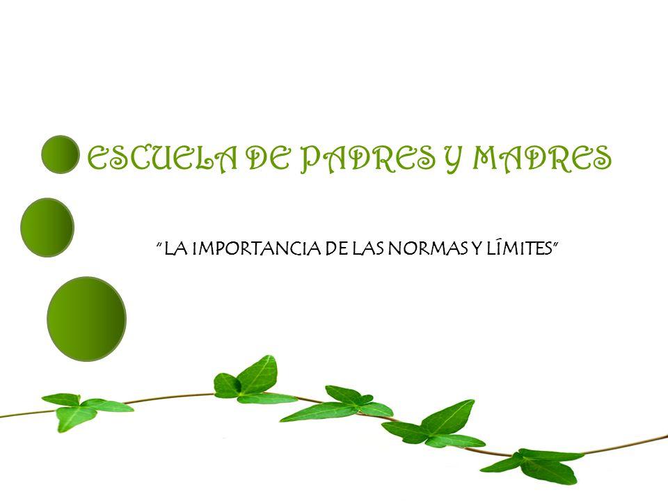 ESCUELA DE PADRES Y MADRES LA IMPORTANCIA DE LAS NORMAS Y LÍMITES