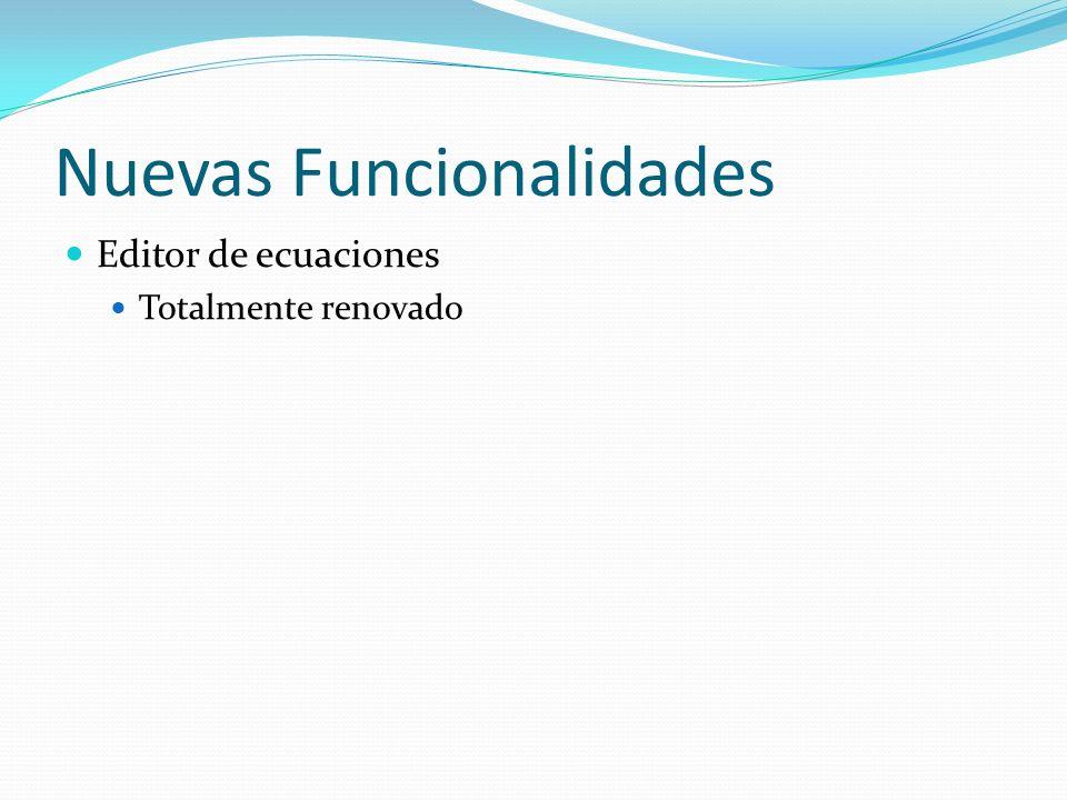Nuevas Funcionalidades Editor de ecuaciones Totalmente renovado