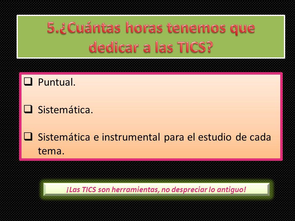 Puntual. Sistemática. Sistemática e instrumental para el estudio de cada tema. Puntual. Sistemática. Sistemática e instrumental para el estudio de cad