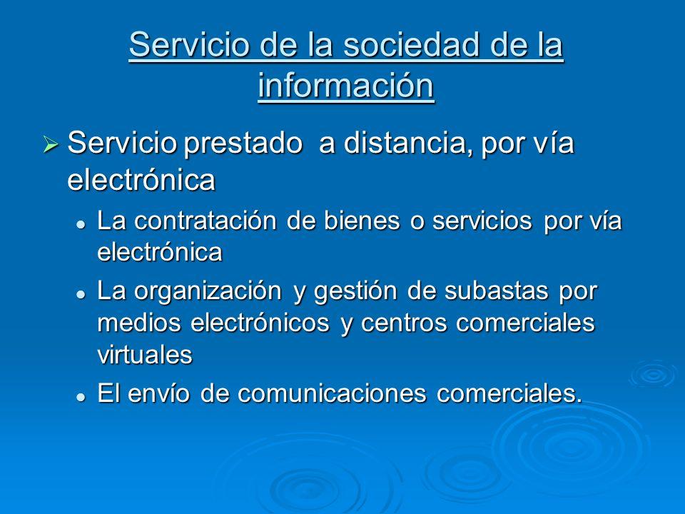 Servicio de la sociedad de la información Servicio prestado a distancia, por vía electrónica Servicio prestado a distancia, por vía electrónica La con