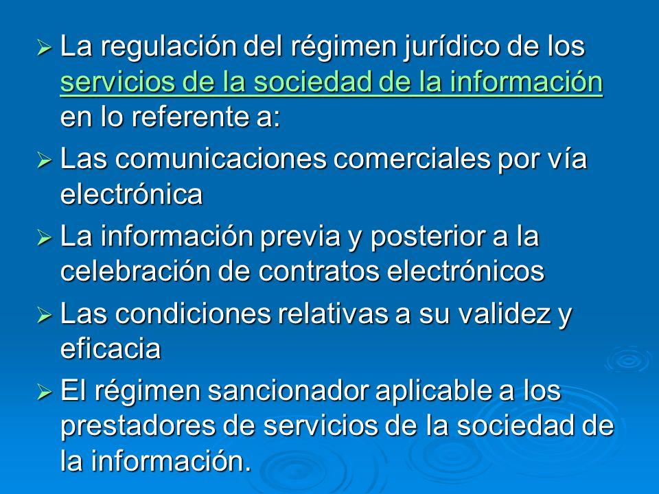 La regulación del régimen jurídico de los servicios de la sociedad de la información en lo referente a: La regulación del régimen jurídico de los serv