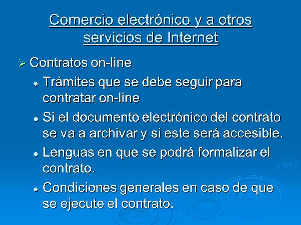 Comercio electrónico y a otros servicios de Internet Contratos on-line Contratos on-line Trámites que se debe seguir para contratar on-line Trámites q