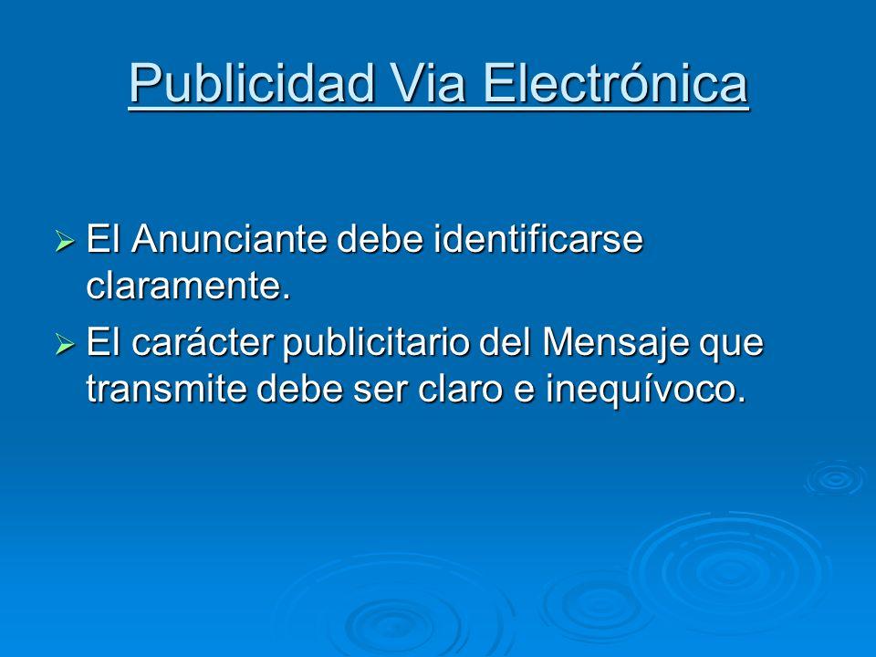 Publicidad Via Electrónica El Anunciante debe identificarse claramente. El Anunciante debe identificarse claramente. El carácter publicitario del Mens