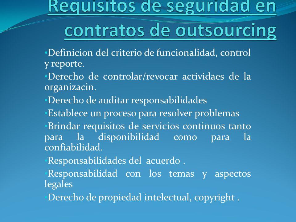 Definicion del criterio de funcionalidad, control y reporte. Derecho de controlar/revocar actividaes de la organizacin. Derecho de auditar responsabil