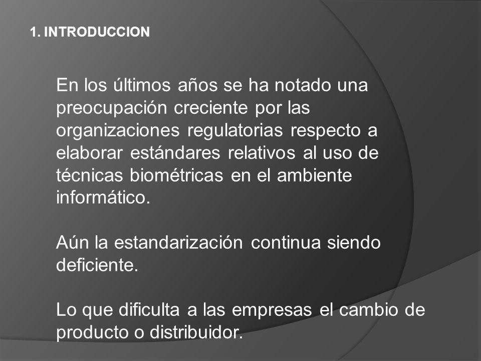 1. INTRODUCCION En los últimos años se ha notado una preocupación creciente por las organizaciones regulatorias respecto a elaborar estándares relativ