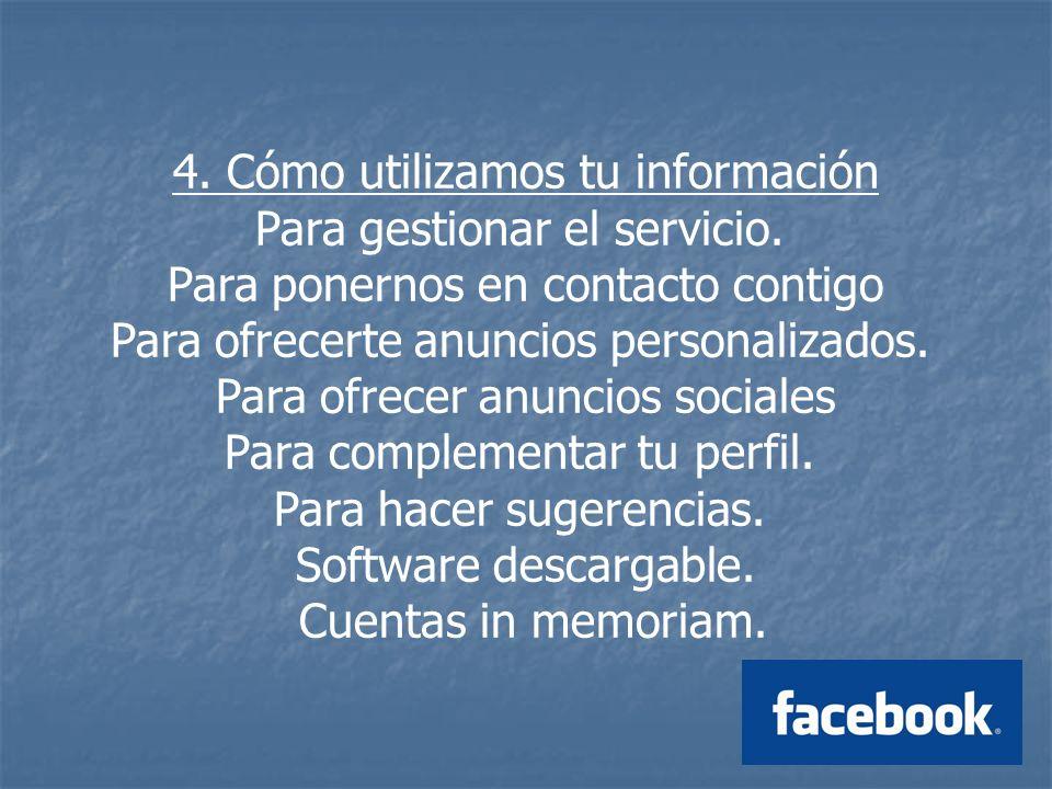 4. Cómo utilizamos tu información Para gestionar el servicio.