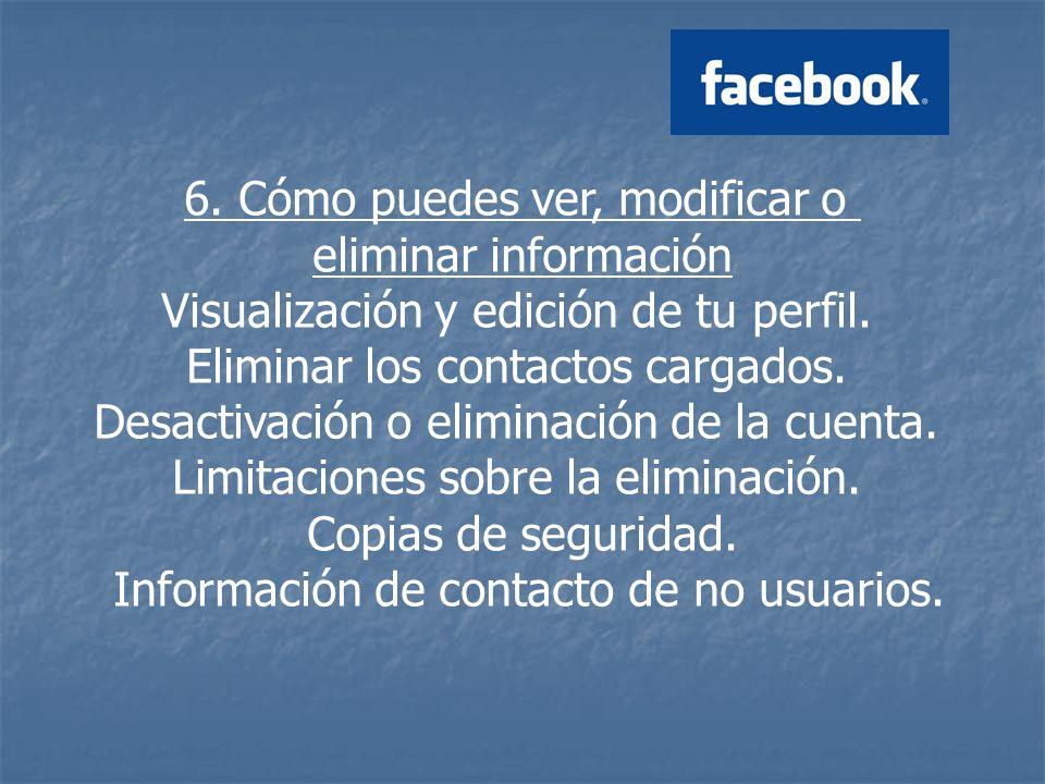 6. Cómo puedes ver, modificar o eliminar información Visualización y edición de tu perfil.