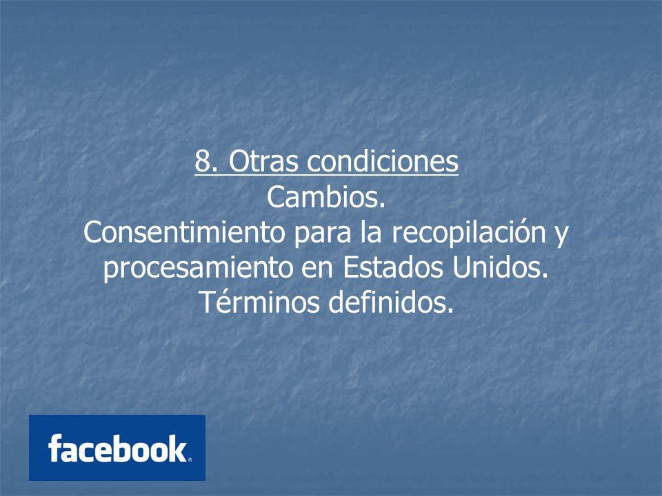 8. Otras condiciones Cambios.