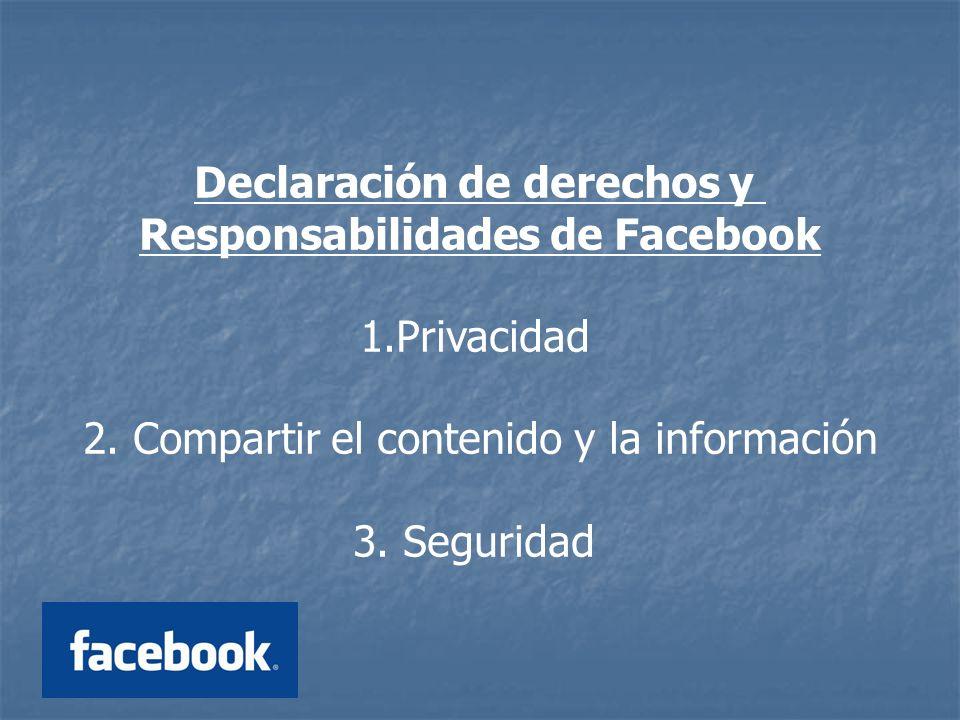 Declaración de derechos y Responsabilidades de Facebook 1.Privacidad 2.